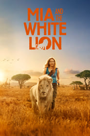 Mia And The White Lion (Mia et le lion blanc)
